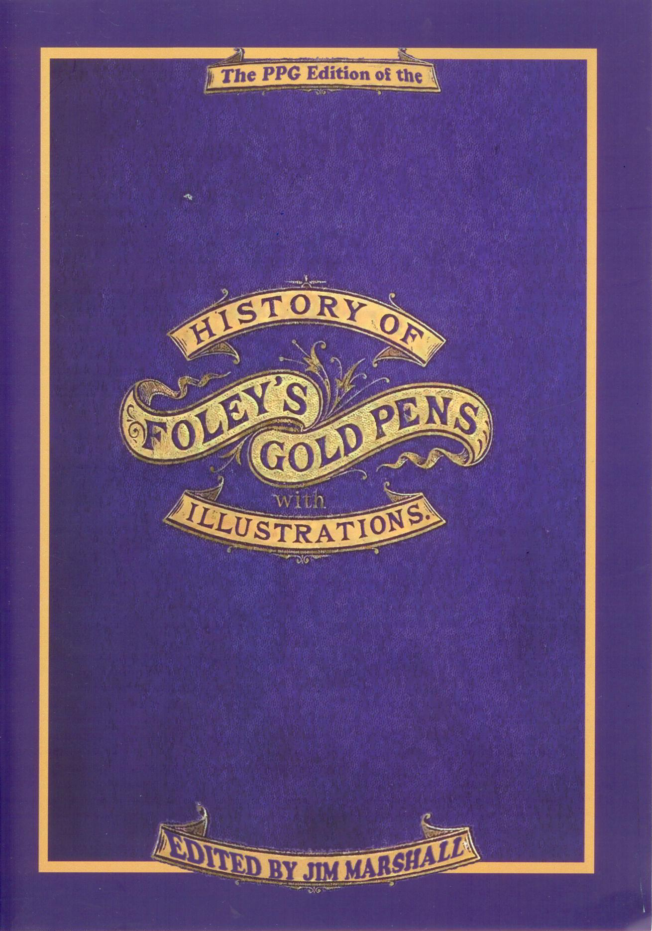 History of Foley`s Gold Pens