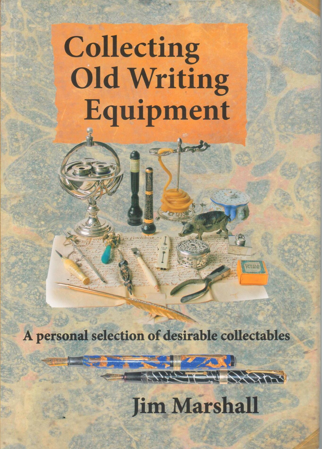 Collecting Old Writing Equipment